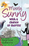 Mostly Sunny with a Chance of Storms by Marion Roberts