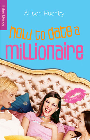 How to Date a Millionaire by Allison Rushby