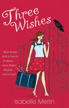 Three Wishes by Isabelle Merlin