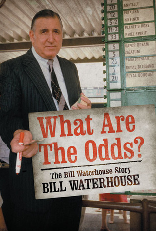 What are the Odds?: The Bill Waterhouse Story