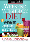 The Juice Lady's Weekend Weight-Loss Diet: Two Days to a New Dress Size