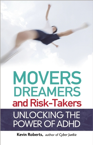 Movers, Dreamers, and Risk-Takers: Unlocking the Power of ADHD