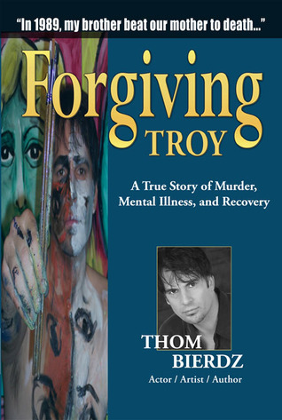 Forgiving Troy by Thom Bierdz