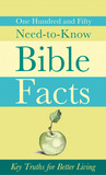 150 Need-to-Know Bible Facts: Key Truths for Better Living