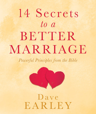 14 Secrets to a Better Marriage by Dave Earley