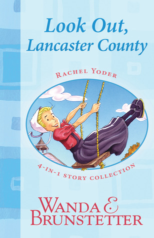 Look Out, Lancaster County! (Rachel Yoder — Always Trouble Somewhere #1-4)