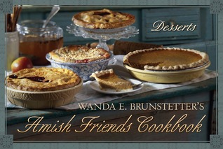 Wanda E. Brunstetter's Amish Friends Cookbook: Desserts
