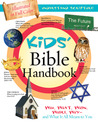 Kids' Bible Handbook: Who, What, When, Where, Why-and What It All Means to You
