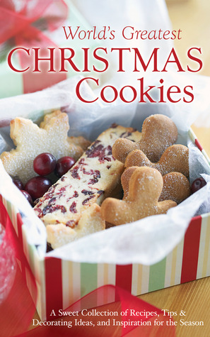 The World's Greatest Christmas Cookies by Rebecca Currington Snapdrag...