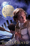 By the Light of the Silvery Moon by Tricia Goyer