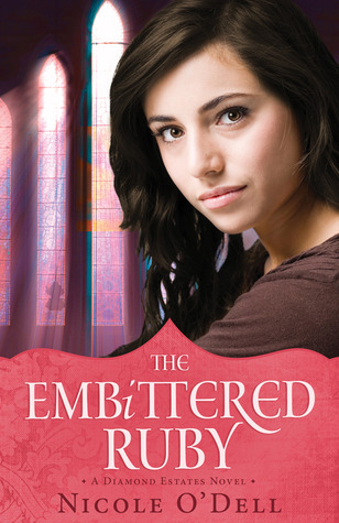 The Embittered Ruby by Nicole O'Dell