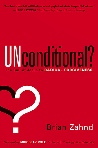 Unconditional? by Brian Zahnd