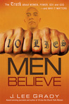 10 Lies Men Believe: The truth about women, power, sex and God--and why it matters