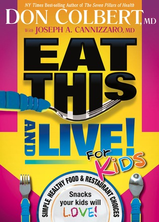 Eat This And Live For Kids by Don Colbert