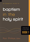 An Essential Guide to Baptism in the Holy Spirit: Foundations on the Holy Spirit