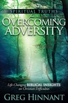 Spiritual Truths For Overcoming Adversity: Life-Changing Biblical Insights on Christian Difficulties