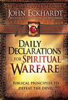 Daily Declarations for Spiritual Warfare: A Biblically Based Guide to Defeat the Devil and Rout His Demons