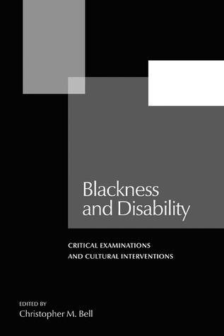 Blackness and Disability: Critical Examinations and Cultural Interventions