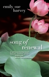 Song of Renewal by Emily Sue Harvey