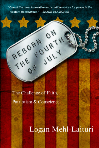Reborn on the Fourth of July; The Challenge of Faith, Patriot... by Logan Mehl-Laituri