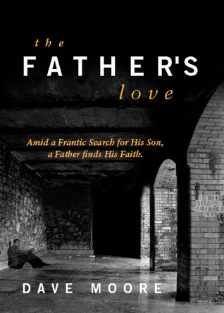 The Father's Love: Amid a Frantic Search for His Son, a Father Finds His Faith