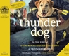 Thunder Dog (Library Edition): The True Story of a Blind Man, His Guide Dog, and the Triumph of Trust at Ground Zero