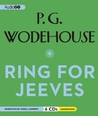 Ring For Jeeves: A Wooster & Jeeves Comedy