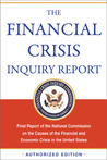 The Financial Crisis Inquiry Report: Final Report of the National Commission on the Causes of the Financial and Economic Crisis in the United States