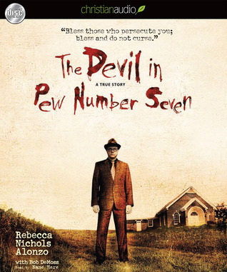 "Start by marking ""The Devil in Pew Number Seven: A True Story"" as ..."