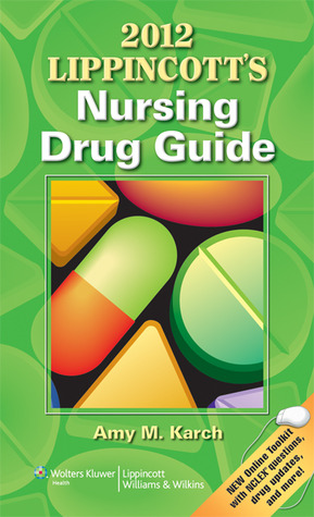 2012 Lippincotts Nursing Drug Guide