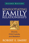 Renegotiating Family Relationships: Divorce, Child Custody, and Mediation