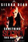 Something Secret This Way Comes (Secret McQueen #1)