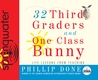 32 Third Graders and One Class Bunny (Library Edition)