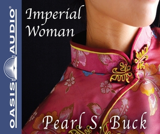 Imperial Woman (Library Edition) by Pearl S. Buck