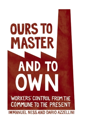 Ours to Master and to Own: Workers