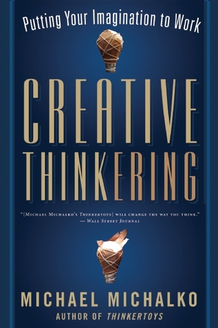 Creative Thinkering by Michael Michalko
