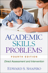 Academic Skills Problems: Direct Assessment and Intervention