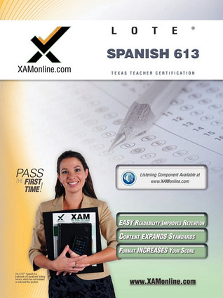TExES Languages Other Than English (LOTE) - Spanish 613 Teacher Certification Test Prep Study Guide Sharon Wynne