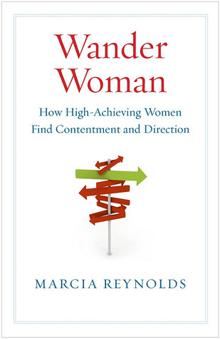Wander Woman: How High-Achieving Women Find Contentment and Direction