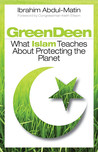 Green Deen: What Islam Teaches about Protecting the Planet