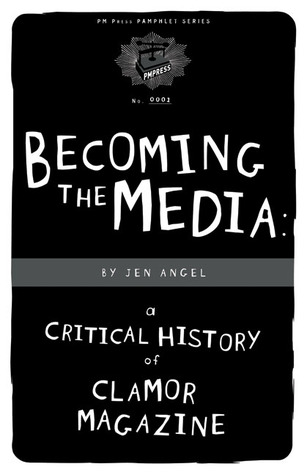 Becoming The Media by Jen Angel