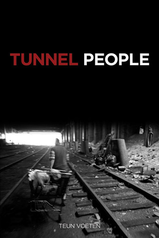 Tunnel People by Teun Voeten