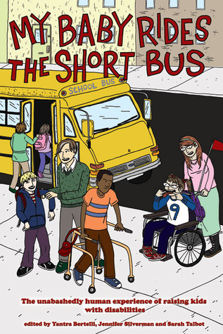 My Baby Rides the Short Bus by Yantra Bertelli
