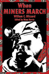 When Miners March by William C. Blizzard