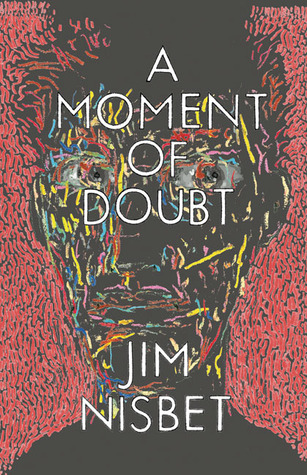 A Moment of Doubt by Jim Nisbet