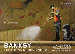 Banksy Locations & Tours Volume 2 by Martin Bull