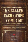 We Called Each Other Comrade: Charles H. Kerr & Company, Radical Publishers