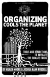 Organizing Cools the Planet: Tools and Reflections on Navigating the Climate Crisis