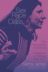 Sex, Race and Class: The Perspective of Winning: A Selection of Writings 1952-2011