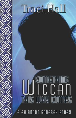 Something Wiccan This Way Comes (Rhiannon Godfrey, #2)